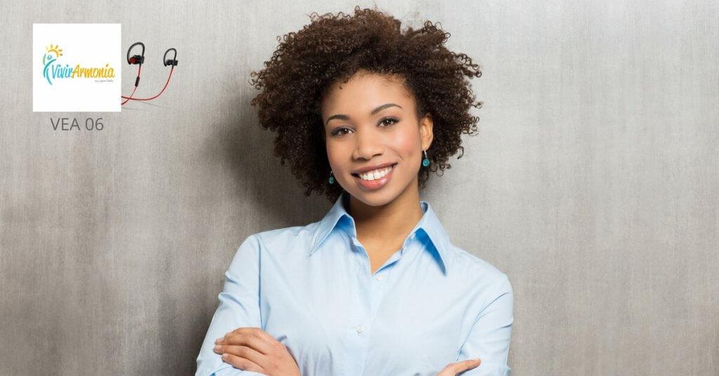 7 Hábitos de una mujer Segura de Sí Misma | VeA06 | Vivir en Armonía